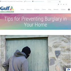 Tips for Preventing Burglary in Your Home - Best Insurance Company Trinidad & Tobago - Gulf Insurance Limited