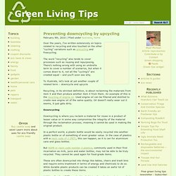 Preventing downcycling by upcycling