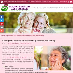Caring for Senior's Skin: Preventing Dryness and Itching