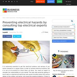 Preventing electrical hazards by consulting top electrical experts