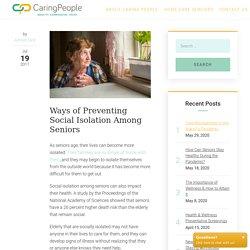 Ways of Preventing Social Isolation Among Seniors