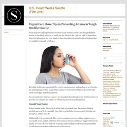 Urgent Care Share Tips in Preventing Asthma in Tough Muddler Seattle