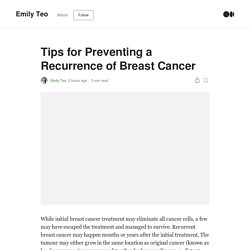 Tips for Preventing a Recurrence of Breast Cancer