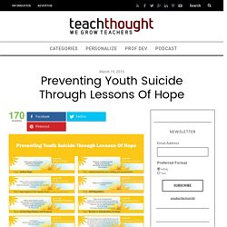 Preventing Youth Suicide Through Lessons Of Hope