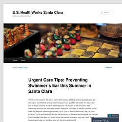 Urgent Care Tips: Preventing Swimmer's Ear this Summer in Santa Clara