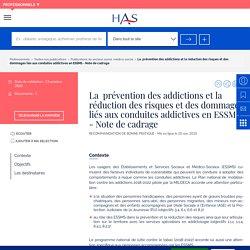Haute Autorité de Santé - La prévention des addictions et la réduction des risques et des dommages liés aux conduites addictivesen ESSMS / Note de cadrage, décembre 2020