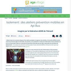 Isolement : des ateliers prévention mobiles en Api Bus - 10/01/17