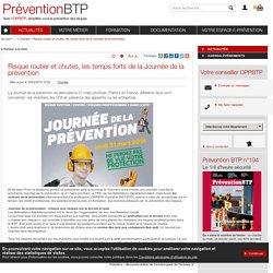 Risque routier et chutes, les temps forts de la Journée de la prévention / Chantier / Toutes les actualités / Actualités