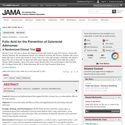 Folic Acid for the Prevention of Colorectal Adenomas:  A Randomized Clinical Trial