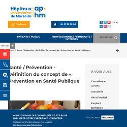 Santé / Prévention - Définition du concept de « Prévention en Santé Publique »