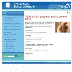 Prévention bucco-dentaire - Université de Rennes 1 - Les tétines et les pouces