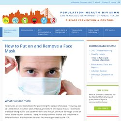 How to Put on and Remove a Face Mask  - Disease Prevention and Control, San Francisco Department of Public Health