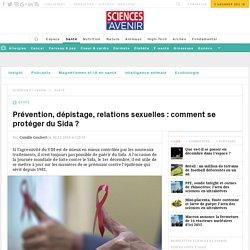 Prévention, dépistage, relations sexuelles : comment se protéger du Sida ?