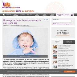 Brossage de dents, la prévention dès le plus jeune âge - A la une, Destination Femme