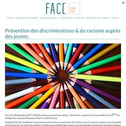 Prévention des discriminations & du racisme auprès des jeunes - FACE GRAND LYON