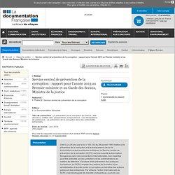 Service central de prévention de la corruption : rapport pour l'année 2013 au Premier ministre et au Garde des Sceaux, Ministre de la justice
