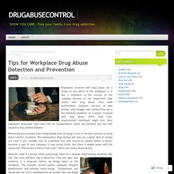 Tips for Workplace Drug Abuse Detection and Prevention