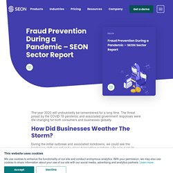 Fraud Prevention During a Pandemic - SEON Sector Report