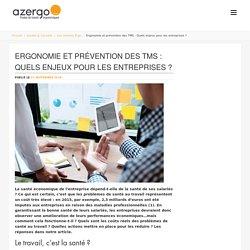 Ergonomie et prévention des TMS : Quels enjeux pour les entreprises ? - Azergo