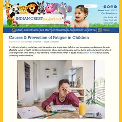 Causes & Prevention of Fatigue in Children - Indian Crest Peds