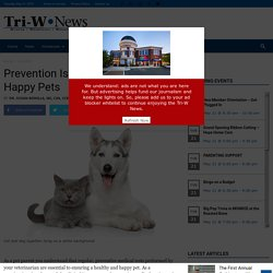 Prevention Is The Key To Healthy, Happy Pets