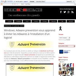 Windows: Adware prevention vous apprend à éviter les Adwares à l'installation d'un logiciel