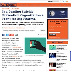 Is a Leading Suicide Prevention Organization a Front for Big Pharma?