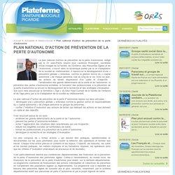 Plan national d'action de prévention de la perte d'autonomie - Plateforme Sanitaire & Sociale