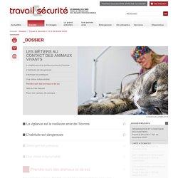 Travail et sécurité. Le mensuel de la prévention des risques professionnels — Prendre soin des animaux et de soi