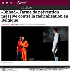 «Djihad», l'arme de prévention massive contre la radicalisation en Belgique