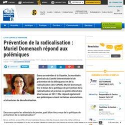 Prévention de la radicalisation : Muriel Domenach répond aux polémiques - Club Prevention Securite