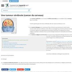 Tumeur cérébrale : symptômes, prévention et traitements