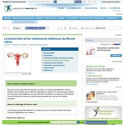 Fibrome utérin - Prévention et traitements médicaux