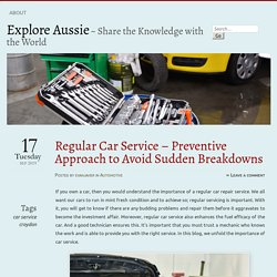Regular Car Service – Preventive Approach to Avoid Sudden Breakdowns
