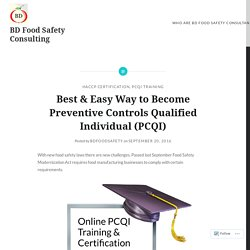 Best & Easy Way to Become Preventive Controls Qualified Individual (PCQI) – BD Food Safety Consulting