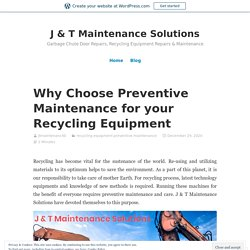 Why Choose Preventive Maintenance for your Recycling Equipment?