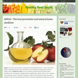 APPLE - The best preventive and natural home medicine