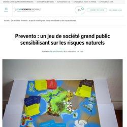 « Prevento » : Un jeu de société grand public sensibilisant sur les risques naturels.