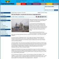 Port de Douala: on prévient de futurs engorgements
