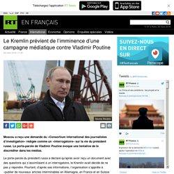 Le Kremlin prévient de l'imminence d'une campagne médiatique contre Vladimir Poutine