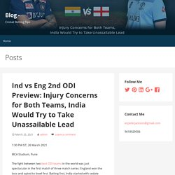 Ind vs Eng 2nd ODI Preview: Injury Concerns for Both Teams, India Would Try to Take Unassailable Lead