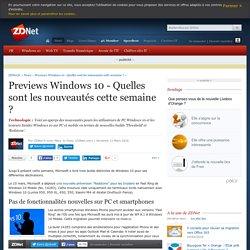 Previews Windows 10 - Quelles sont les nouveautés cette semaine ? - ZDNet