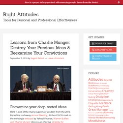 Lessons from Charlie Munger: Destroy Your Previous Ideas & Reexamine Your Convictions