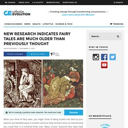 New Research Indicates Fairy Tales Are Much Older Than Previously Thought – Collective Evolution
