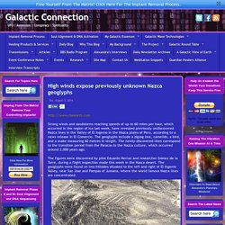 High winds expose previously unknown Nazca geoglyphs - Galactic ConnectionGalactic Connection