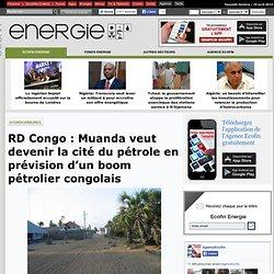 RD Congo : Muanda veut devenir la cité du pétrole en prévision d'un boom pétrolier congolais
