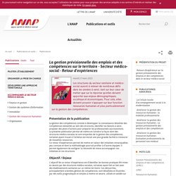 ANAP -La gestion prévisionnelle des emplois et des compétences sur le territoire - Secteur médico-social - Retour d'expériences