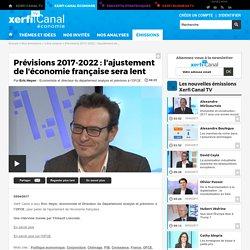 Eric Heyer, OFCE - Prévisions 2017-2022 : l'ajustement de l'économie française sera lent