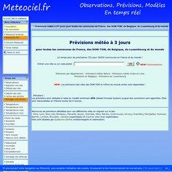 Prévisions météo à 3 jours pour toutes les communes de France, des DOM-TOM, de Belgique, du Luxembourg et du monde