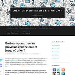 Business-plan : quelles prévisions financières et jusqu'où aller ? - Création d'entreprise & startups